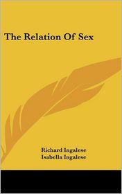 The Relation Of Sex - Richard Ingalese, Isabella Ingalese