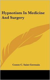 Hypnotism In Medicine And Surgery - Comte C. Saint-Germain