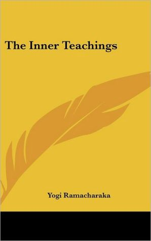 The Inner Teachings - Yogi Ramacharaka