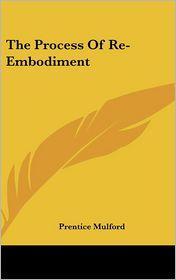 The Process Of Re-Embodiment - Prentice Mulford