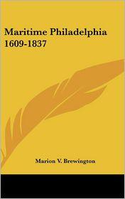 Maritime Philadelphia 1609-1837 - Marion V. Brewington