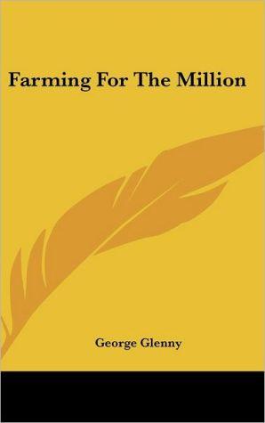 Farming for the Million