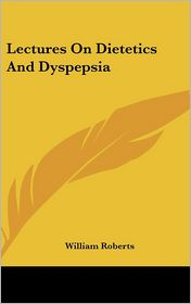Lectures on Dietetics and Dyspepsia