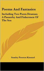 Poems And Fantasies - Stanley Preston Kimmel