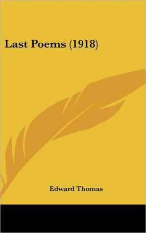 Last Poems (1918) - Edward Thomas