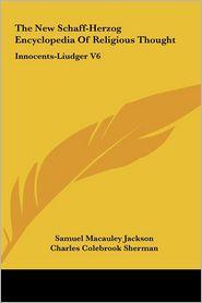 The New Schaff-Herzog Encyclopedia Of Religious Thought - Samuel Macauley Jackson (Editor), George William Gilmore (Editor), Charles Colebrook Sherman (Editor)