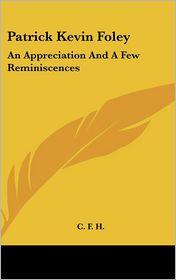 Patrick Kevin Foley: An Appreciation And A Few Reminiscences - C. F. H.