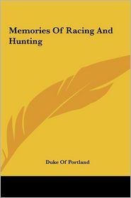 Memories Of Racing And Hunting - Duke Of Portland