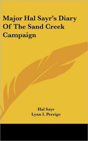 Major Hal Sayr's Diary Of The Sand Creek Campaign