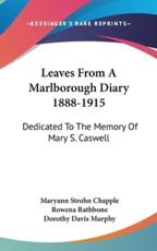 Leaves from a Marlborough Diary 1888-1915 - Maryann Strohn Chapple