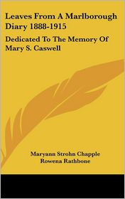 Leaves from a Marlborough Diary 1888-1915: Dedicated to the Memory of Mary S. Caswell