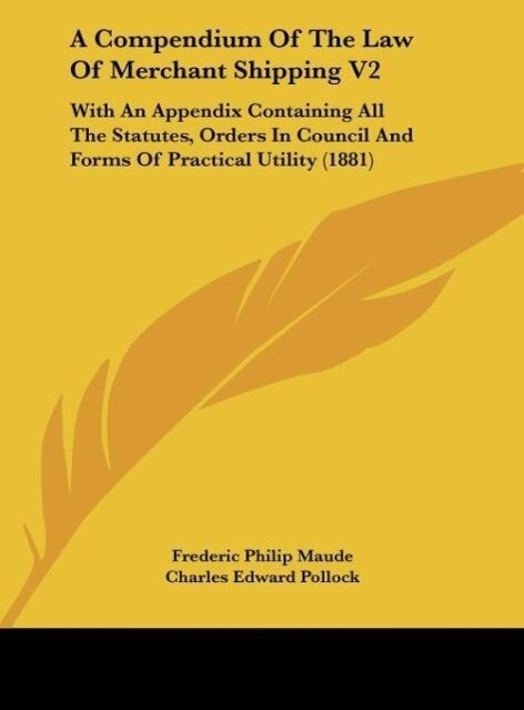 A Compendium Of The Law Of Merchant Shipping V2 als Buch von Frederic Philip Maude, Charles Edward Pollock - Kessinger Publishing, LLC