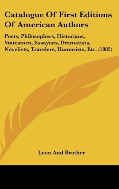 Catalogue Of First Editions Of American Authors als Buch von Leon And Brother - Kessinger Publishing, LLC