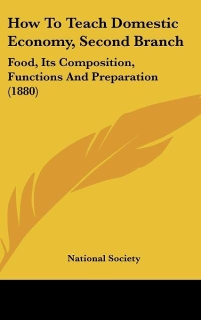 How To Teach Domestic Economy, Second Branch als Buch von National Society - Kessinger Publishing, LLC