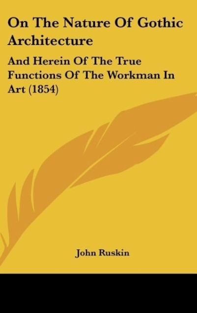 On The Nature Of Gothic Architecture als Buch von John Ruskin - Kessinger Publishing, LLC