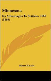 Minnesota: Its Advantages to Settlers, 1869 (1869) - Girart Hewitt