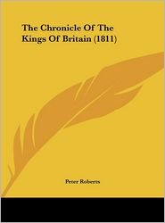 The Chronicle of the Kings of Britain (1811) - Peter Roberts