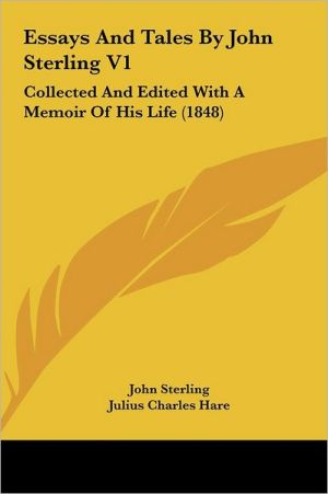 Essays And Tales By John Sterling V1 - John Sterling, Julius Charles Hare (Editor)
