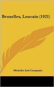 Bruxelles, Louvain (1921) - Michelin And Michelin And Companie