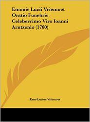 Emonis Lucii Vriemoet Oratio Funebris Celeberrimo Viro Ioanni Arntzenio (1760) - Emo Lucius Vriemoet