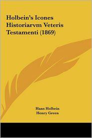 Holbein's Icones Historiarvm Veteris Testamenti (1869)