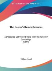 The Pastor's Remembrances - William Newell