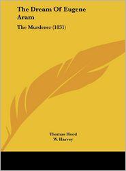 The Dream of Eugene Aram: The Murderer (1831) - Thomas Hood, W. Harvey (Illustrator)
