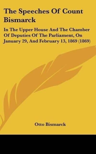 The Speeches Of Count Bismarck als Buch von Otto Bismarck - Otto Bismarck