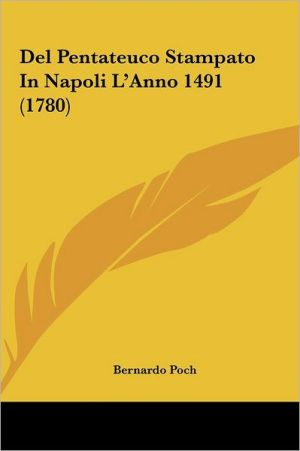 Del Pentateuco Stampato In Napoli L'Anno 1491 (1780)