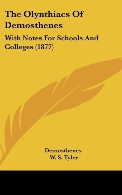 The Olynthiacs Of Demosthenes als Buch von Demosthenes - Demosthenes