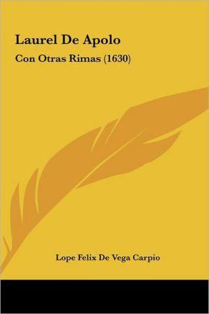 Laurel De Apolo: Con Otras Rimas (1630)