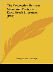 The Connection Between Music And Poetry In Early Greek Literature (1902) - Henry Rushton Fairclough