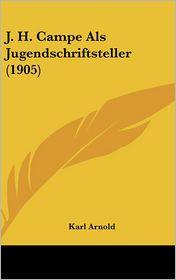 J.H. Campe Als Jugendschriftsteller (1905) - Karl Arnold