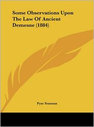 Some Observations Upon the Law of Ancient Demesne (1884) - Pym Yeatman