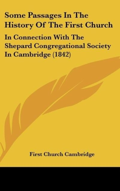 Some Passages In The History Of The First Church als Buch von First Church Cambridge - Kessinger Publishing, LLC