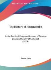 The History of Hestercombe - Thomas Hugo