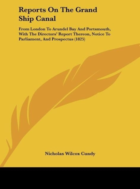 Reports On The Grand Ship Canal als Buch von Nicholas Wilcox Cundy - Kessinger Publishing, LLC