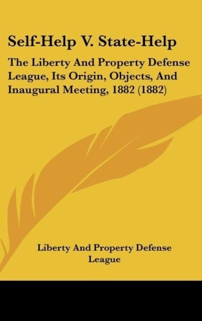 Self-Help V. State-Help als Buch von Liberty And Property Defense League - Kessinger Publishing, LLC