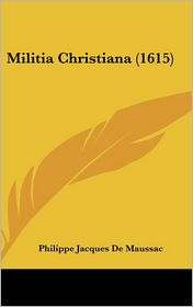 Militia Christiana (1615) - Philippe Jacques De Maussac