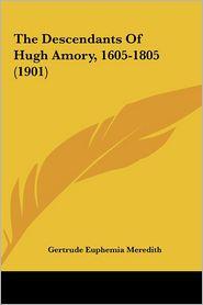 The Descendants of Hugh Amory, 1605-1805 (1901)