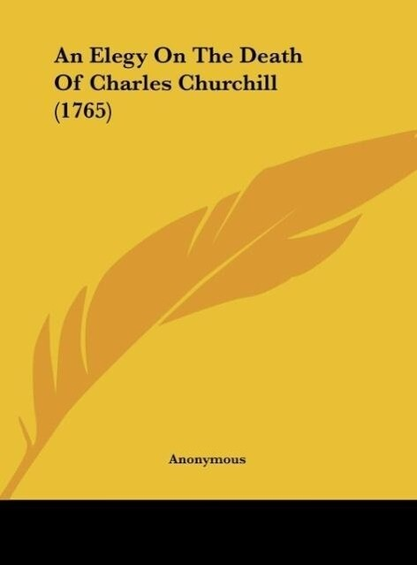 An Elegy On The Death Of Charles Churchill (1765) als Buch von Anonymous - Kessinger Publishing, LLC