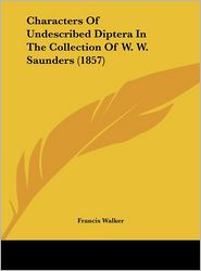 Characters of Undescribed Diptera in the Collection of W.W. Saunders (1857) - Francis Walker