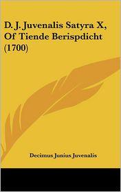 D.J. Juvenalis Satyra X, Of Tiende Berispdicht (1700) - Decimus Junius Juvenalis