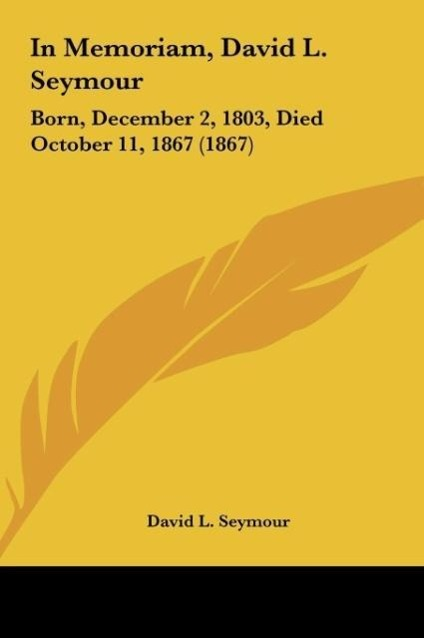 In Memoriam, David L. Seymour als Buch von David L. Seymour - Kessinger Publishing, LLC