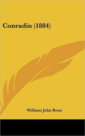 Conradin (1884) - William John Rous