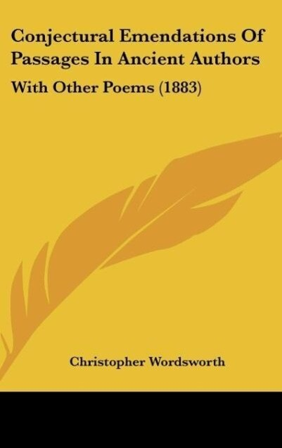 Conjectural Emendations Of Passages In Ancient Authors als Buch von Christopher Wordsworth - Christopher Wordsworth