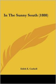 In The Sunny South (1888) - Edith E. Cuthell