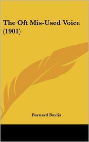 The Oft Mis-Used Voice (1901) - Barnard Baylis