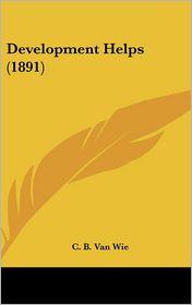 Development Helps (1891) - C. B. Van Wie