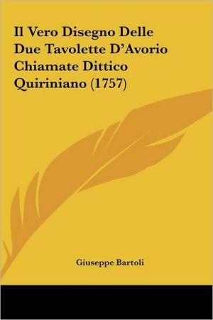 Il Vero Disegno Delle Due Tavolette D'Avorio Chiamate Dittico Quiriniano (1757) - Giuseppe Bartoli